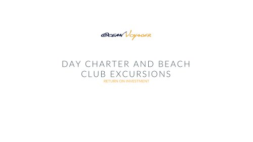 DAY CHARTER AND BEACH CLUB EXCURSIONS